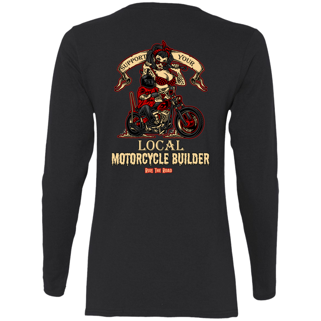 Support Your Local Motorcycle Builder Ladies Long Sleeve T-Shirt