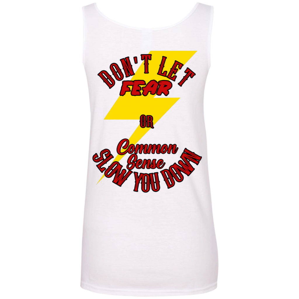 Don't Let Fear Slow You Down Ladies Scoopneck Tank Top