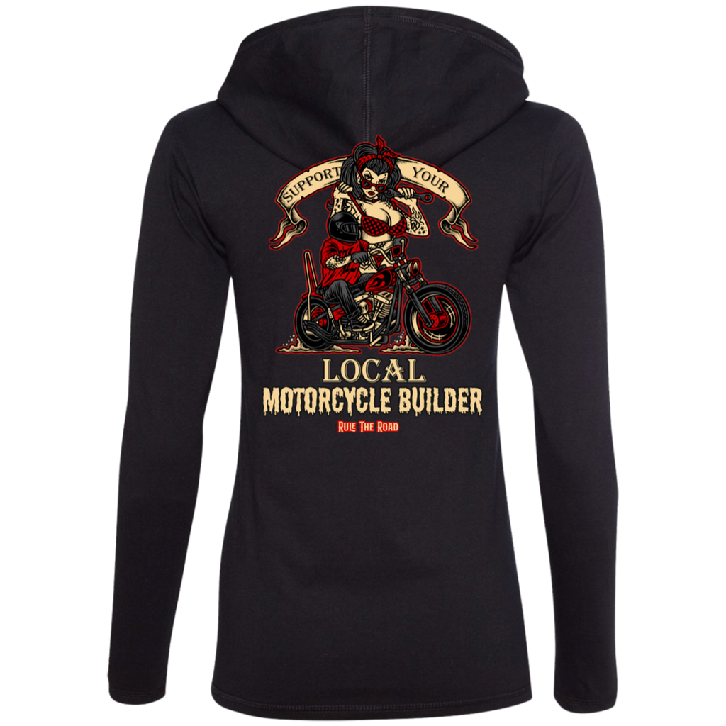 Support Your Local Motorcycle Builder Ladies Long Sleeve T-Shirt Hoodie