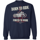 Born To Ride, Forced To Work Personalized Crewneck Sweatshirt
