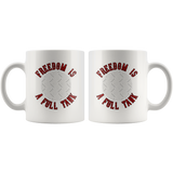 Freedom Is A Full Tank Custom Personalized Mug, 11 oz.