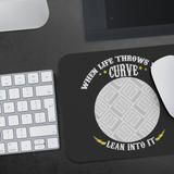 When Life Throws You A Curve Custom Personalized Mousepad