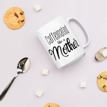 Load image into Gallery viewer, Caffeinated as a Mother Mug, Mom Life Mugs, Mugs for Mom, #MomLife Mugs, Gifts for Mom, Coffee Cup