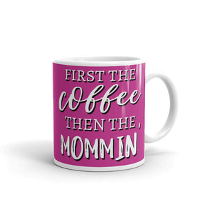 First the Coffee then the Momming Pink Mug, Funny Coffee Mugs with Saying, Gifts for Mom from Daughter, Mom Life Mugs, #MomLife Mugs for Mom