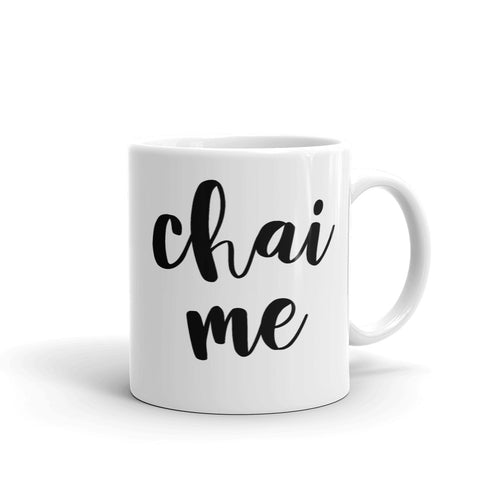 Chai Me Mug, Chai Tea Cup, Try Me Mug, Mom Life Mugs, #MomLife Mugs for Mom, Gifts for Mom