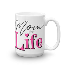 Load image into Gallery viewer, Mom for Life Mug, MomLife Mug, Mom Life Mugs, Mugs for Mom, Moms Cup, Gifts for Mom