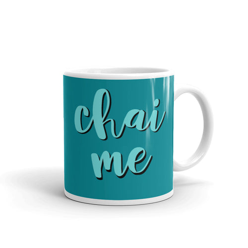 Chai Me Mug Colored, Teal Chai Tea Cup, Try Me Mug, Mom Life Mugs, #MomLife Mugs for Mom, Gifts for Mom