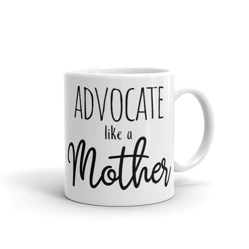 Advocate like a Mother Mug, Advocate like a Mother Cup, Like a Mother Saying, Autism Mom, ADHD, Caregiver Mug, Advocate for your Child