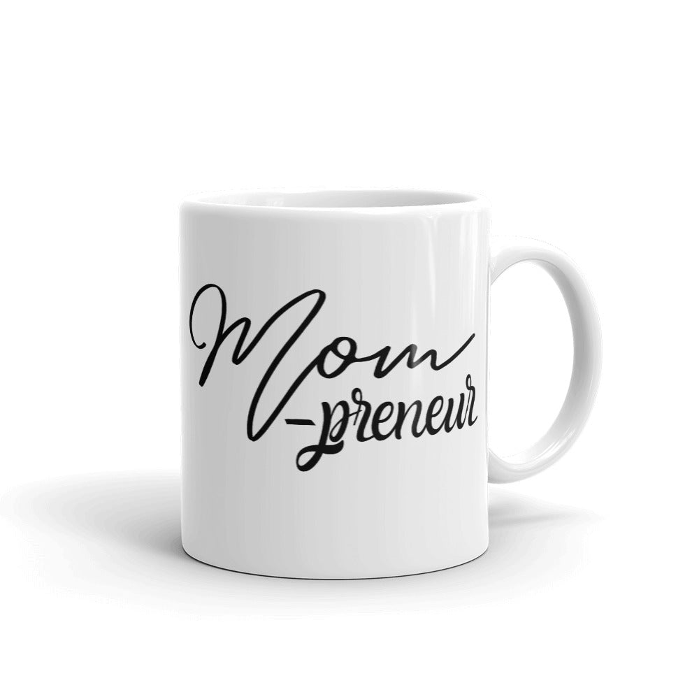Mom-preneur Coffee Mug, Mom Entrepreneur Coffee Cup, Mom Life Mugs, #MomLife Mugs for Mom, Gifts for Mom