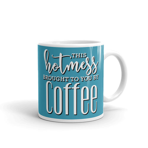 This Hotmess Brought to You by Coffee, #Hotmess Mug, Funny Coffee Mugs with Sayings, Mugs for Mom, #MomLife, Gifts for Mom