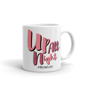 Up All Night #MomLife Ceramic Coffee Mug, Gifts for Mom, Mother Cup, Mom Boss