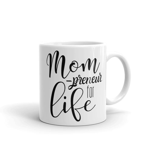 Mompreneur for Life Mug, Mug for Mom Entrepreneurs, Mom-preneur for Life Cup, Mom Life Mugs, #MomLife Mugs for Mom, Gifts for Mom