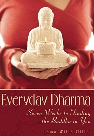 Everyday Dharma 10th Anniversary Reflection by Lama Willa Miller