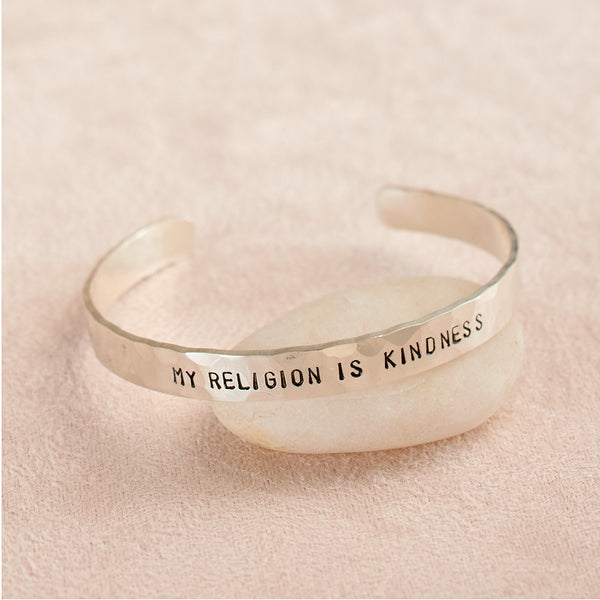 My Religion Is Kindness Cuff Bracelet, hammered sterling silver