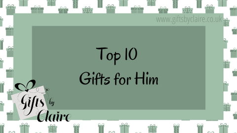 Top 10 Gifts for Him