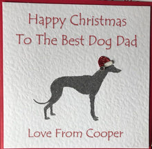 Load image into Gallery viewer, To the best dog dad/mum or any relation From The Dog Christmas Card Personalised