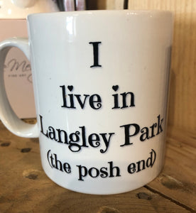 I live in (place name) the posh end personalised mug