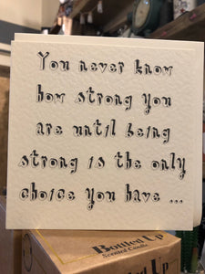 You never know how strong inspirational card