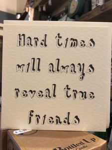 Hard times will always reveal inspirational card