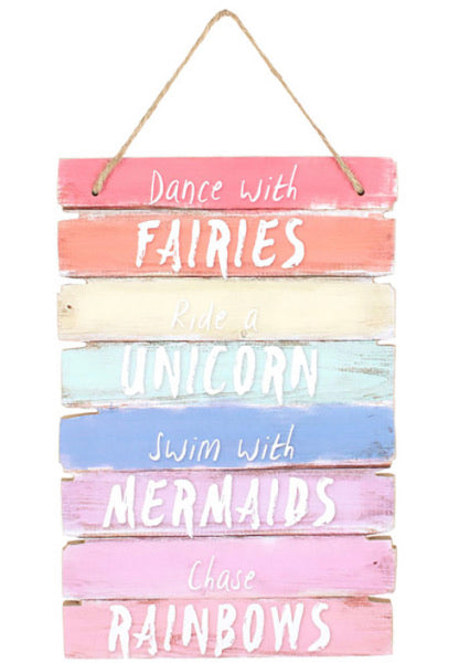 Dance with fairies, unicorns & mermaids wood sign