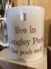 Load image into Gallery viewer, I live in (place name) the posh end personalised mug
