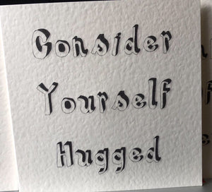 Consider Yourself Hugged inspirational card