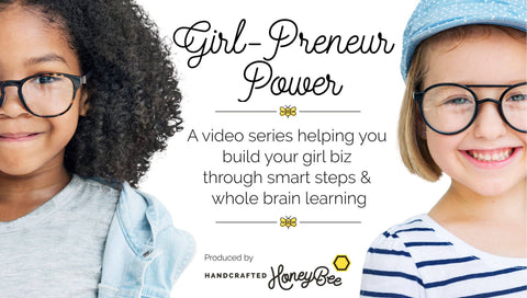 Girl-Preneur Power: A short video series for girls interested in launching their own kid-business!