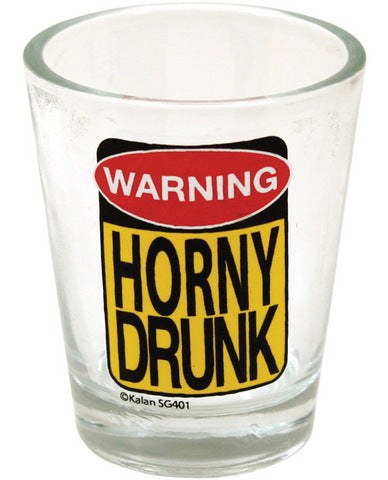 Warning - horney drunk shot glass