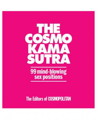Cosmo Kama Sutra 99 Mind Blowing Sex Positions Book