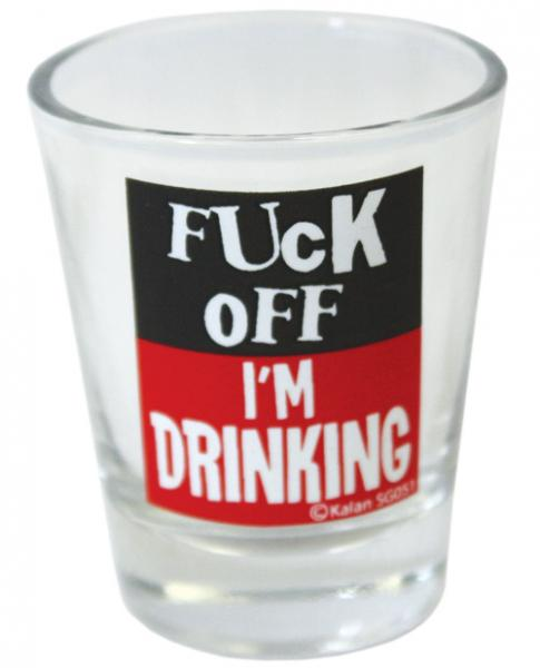 F-ck Off I'm Drinking Shot Glass