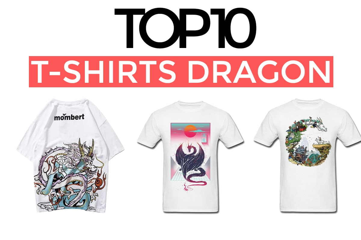 Top 10 des T-Shirts Dragon