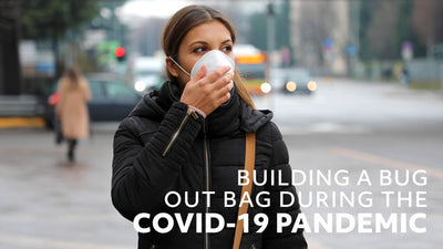 Building a Bug Out Bag During the COVID-19 Pandemic with Downloadable Checklist