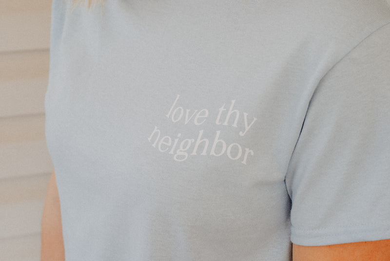 Love Thy Neighbor Premium T-Shirt - Pastel Blue - Christian Apparel and Accessories - Ascend Wood Products
