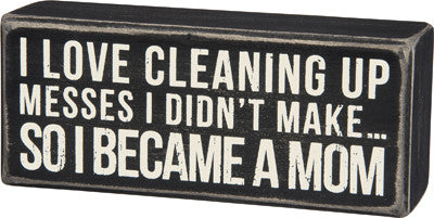 Cleaning Up Messes Box Sign