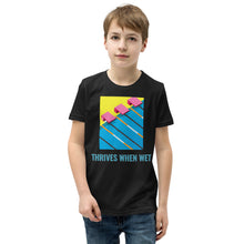 Load image into Gallery viewer, Thrives When Wet Youth Short Sleeve T-Shirt