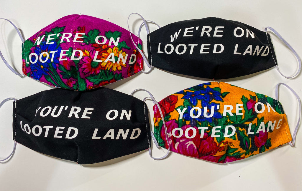 YOU'RE & WE'RE ON LOOTED LAND masks