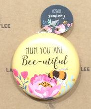 Load image into Gallery viewer, Mum You Are Bee-utiful Compact Mirror