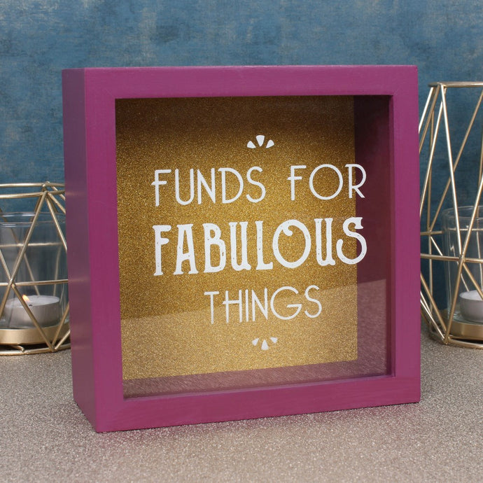 Funds For Fabulous Things - Money Box