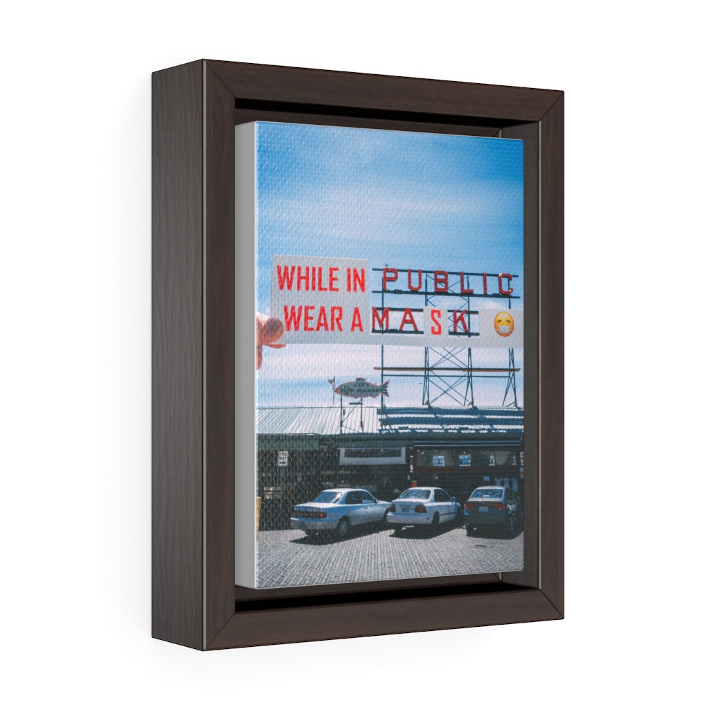 Pike Place Wear a Mask - Framed Canvas