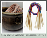 Yarn Bowl (Mangowood) and Circular Needle - silkrouteindia