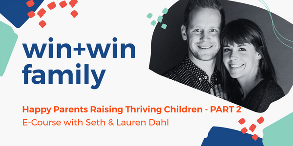 Win+Win Family E-Course Part 2