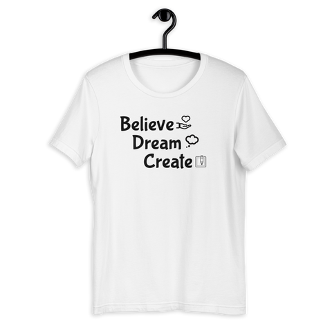 BELIEVE DREAM CREATE T-SHIRT