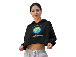 I JUST WANT TO EAT SLEEP TRAVEL - FEMALE CROP HOODIE - Patch Fusion