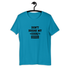 DON'T BREAK MY CODE T-SHIRT - Patch Fusion