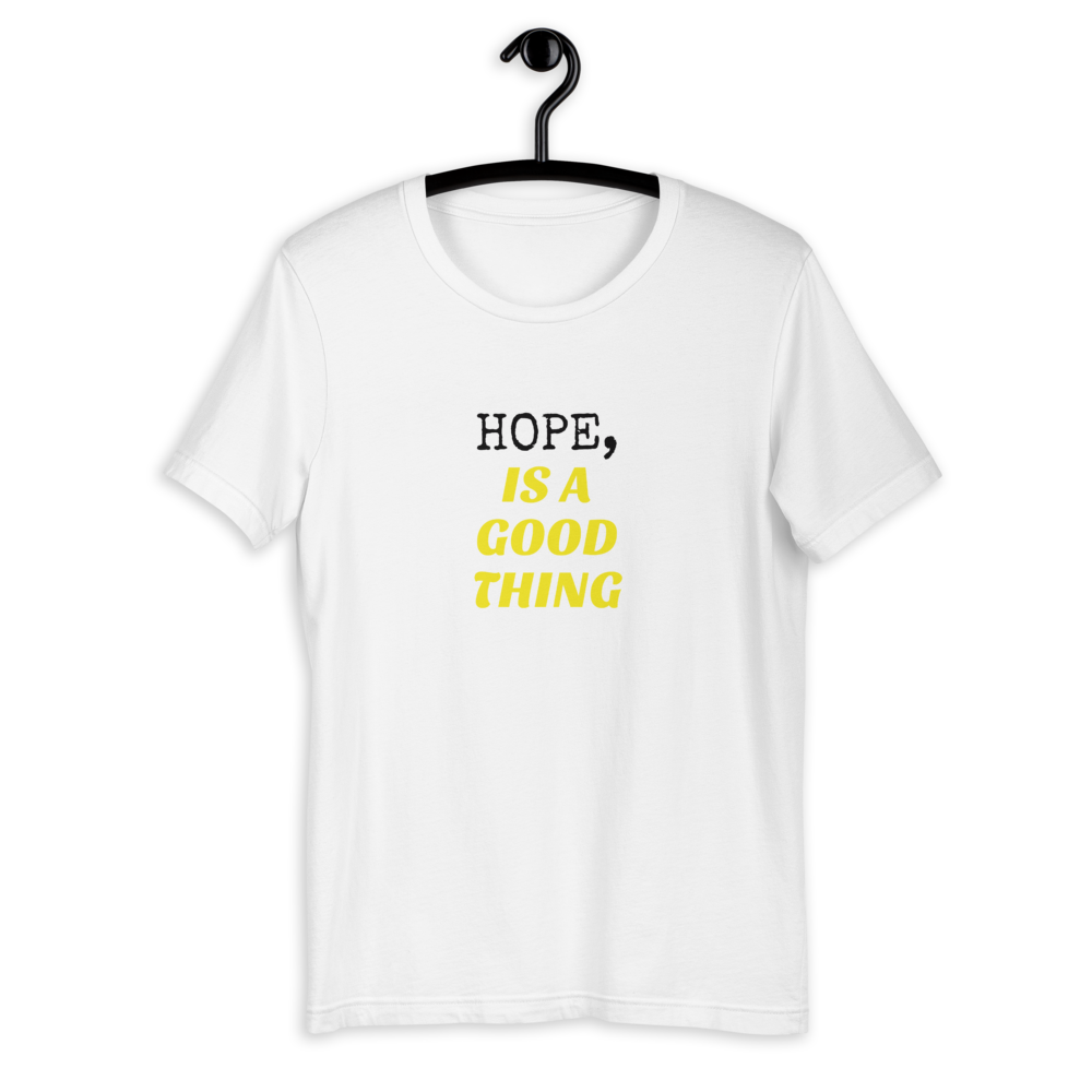 HOPE, IS A GOOD THING T-SHIRT - Patch Fusion