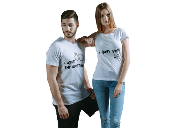 I ASKED THE QUESTION - I SAID YES COUPLE T-SHIRT