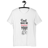 DONT MAKE ME SHOOT YOU T-SHIRT - Patch Fusion