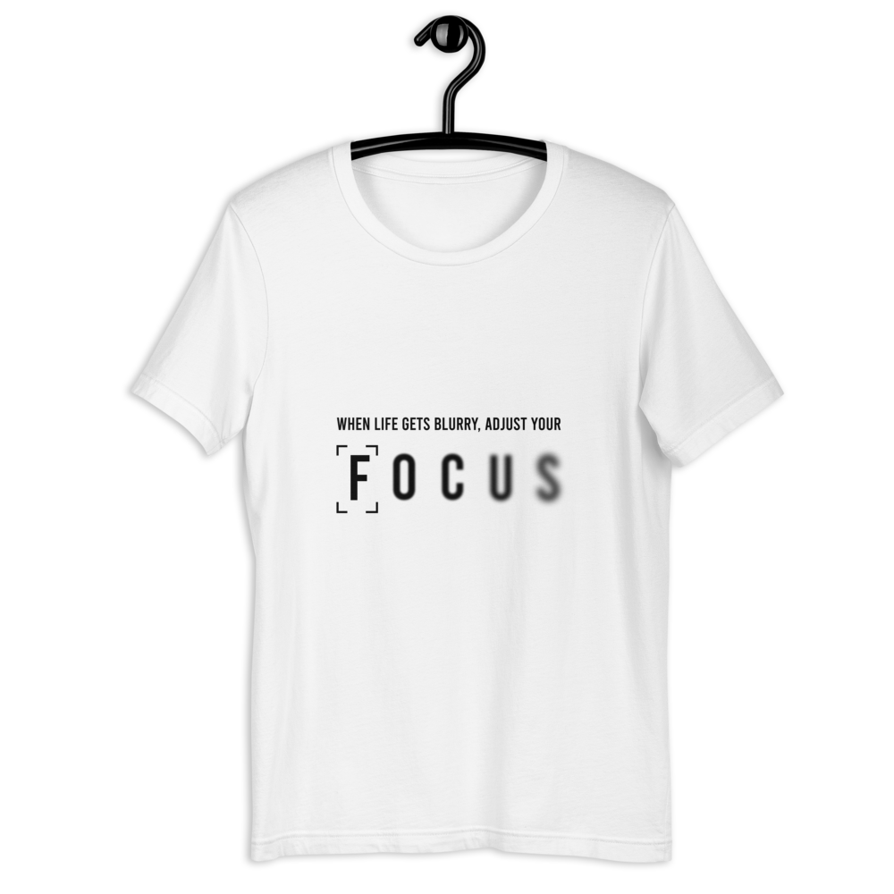 WHEN LIFE GETS BLURRY, ADJUST YOUR FOCUS T-SHIRT - Patch Fusion