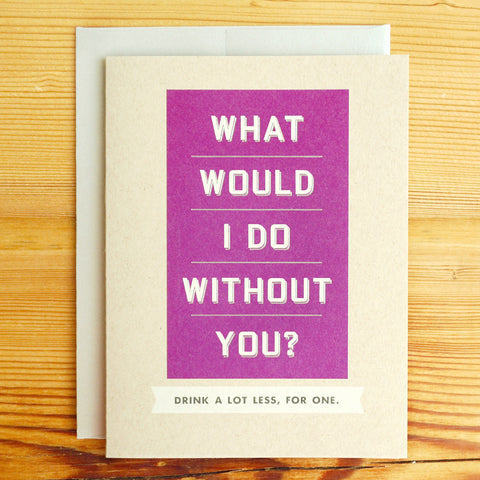 What Would I Do Without You Classic Card