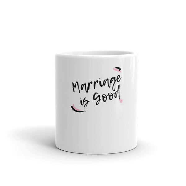 Marriage is Good Mug